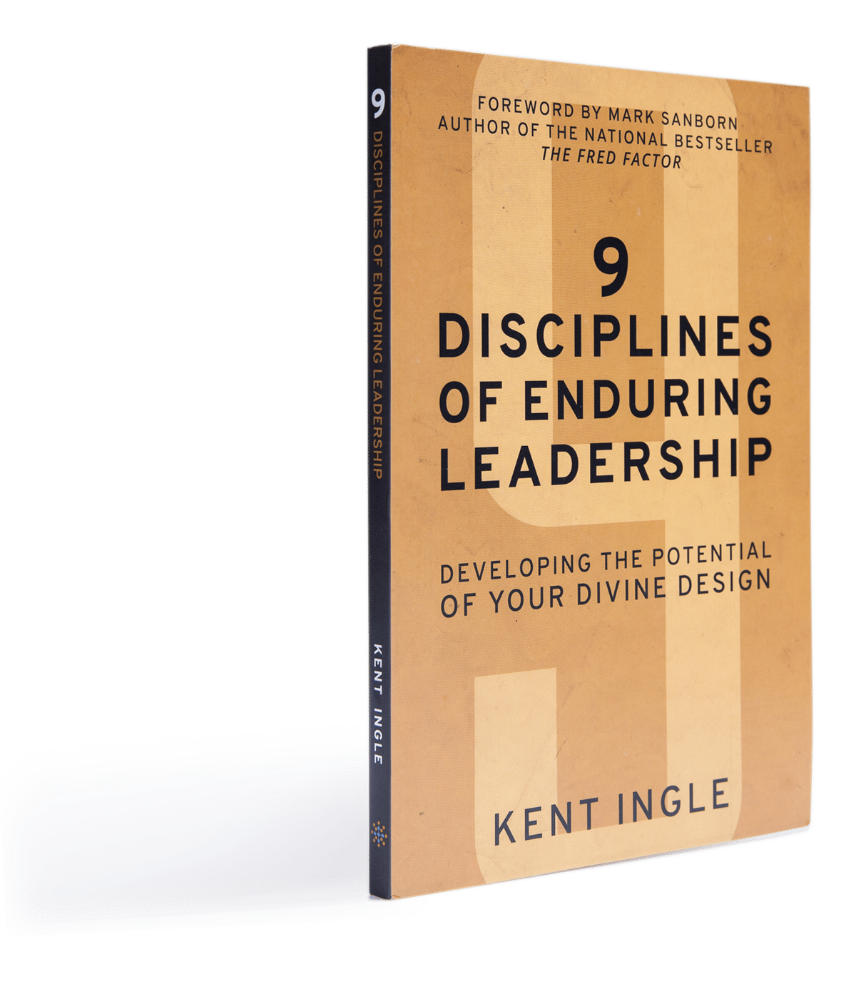 Book cover of Kent Ingle's book titled 9 Disciplines of Enduring Leadership