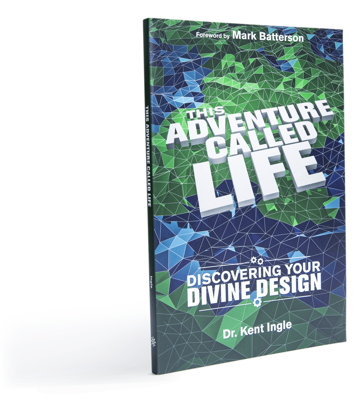 Book cover of Kent Ingle's book titled This Adventure Called Life